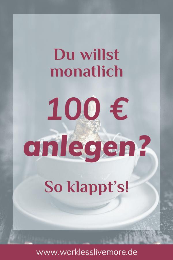 So klappt es 100 Euro im Monat anzulegen